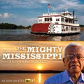 The Mighty Mississippi with Sir Trevor McDonald