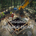 Digging the Great Escape