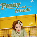 Fanny and Friends
