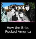 How the Brits Rocked America