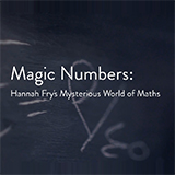 Magic Numbers: Hannah Fry's Mysterious World Of Maths...