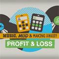 Music, Mud and Making Money