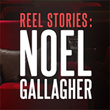 Noel Gallagher: Reel Stories