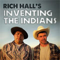 Rich Hall's Inventing the Indian