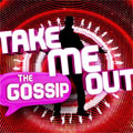 Take Me Out - the Gossip